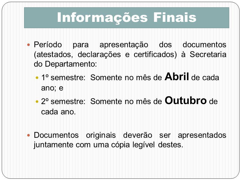 Informações Finais Período para apresentação dos documentos (atestados, declarações e certificados) à Secretaria do Departamento: