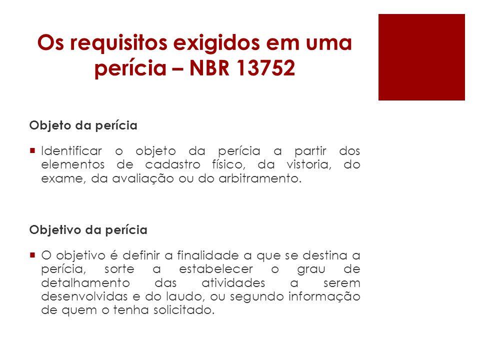 Os requisitos exigidos em uma perícia – NBR 13752