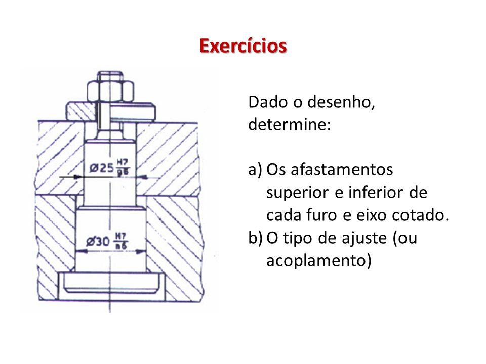 Exercícios Dado o desenho, determine: