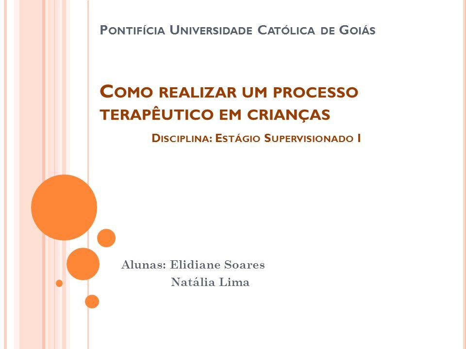 Alunas: Elidiane Soares Natália Lima