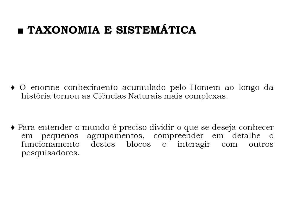 ■ TAXONOMIA E SISTEMÁTICA