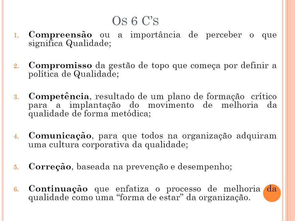 Os 6 C's Compreensão ou a importância de perceber o que significa Qualidade;