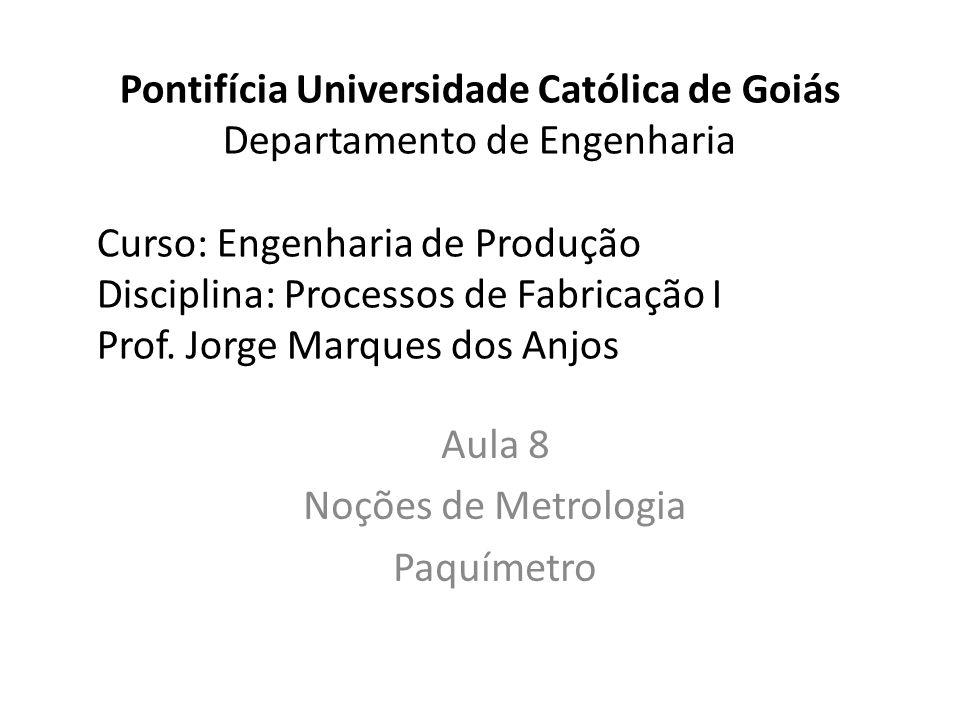 Aula 8 Noções de Metrologia Paquímetro