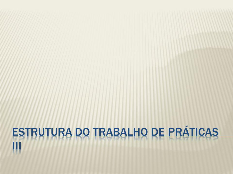 ESTRUTURA DO TRABALHO DE PRÁTICAS III