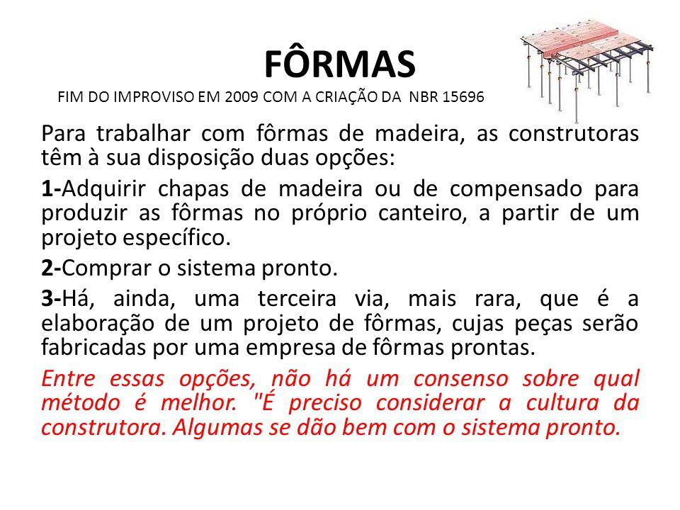 FÔRMAS FIM DO IMPROVISO EM 2009 COM A CRIAÇÃO DA NBR 15696.