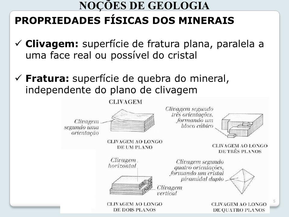 NOÇÕES DE GEOLOGIA PROPRIEDADES FÍSICAS DOS MINERAIS