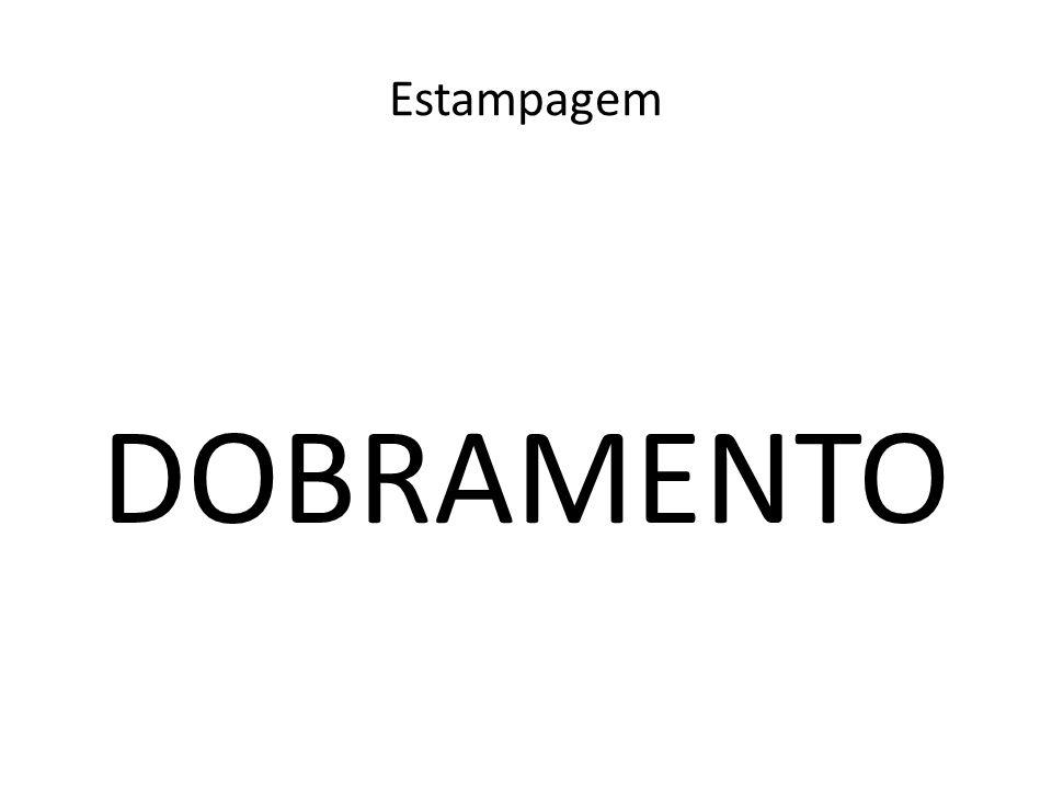 Estampagem DOBRAMENTO