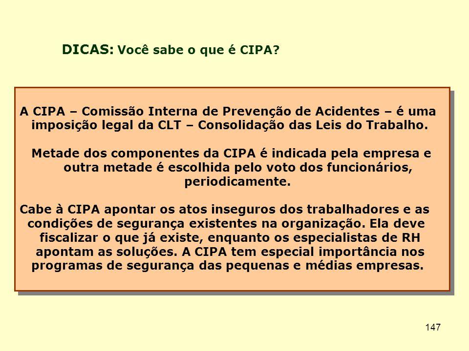 A CIPA – Comissão Interna de Prevenção de Acidentes – é uma