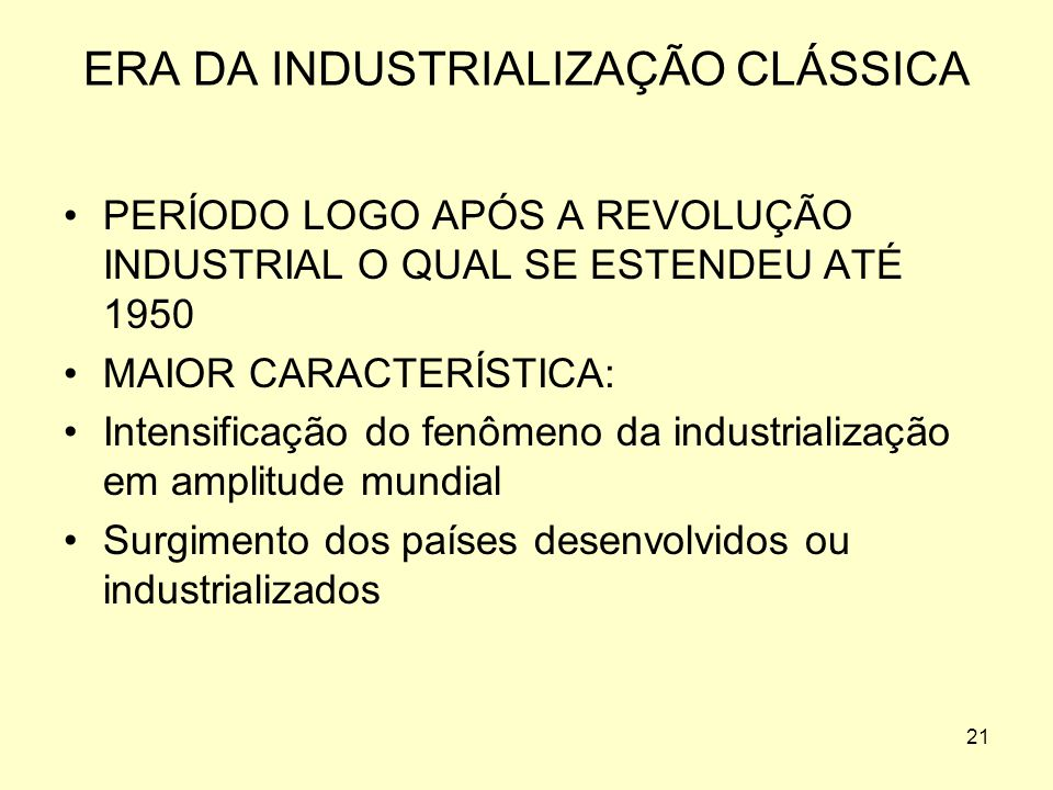 ERA DA INDUSTRIALIZAÇÃO CLÁSSICA