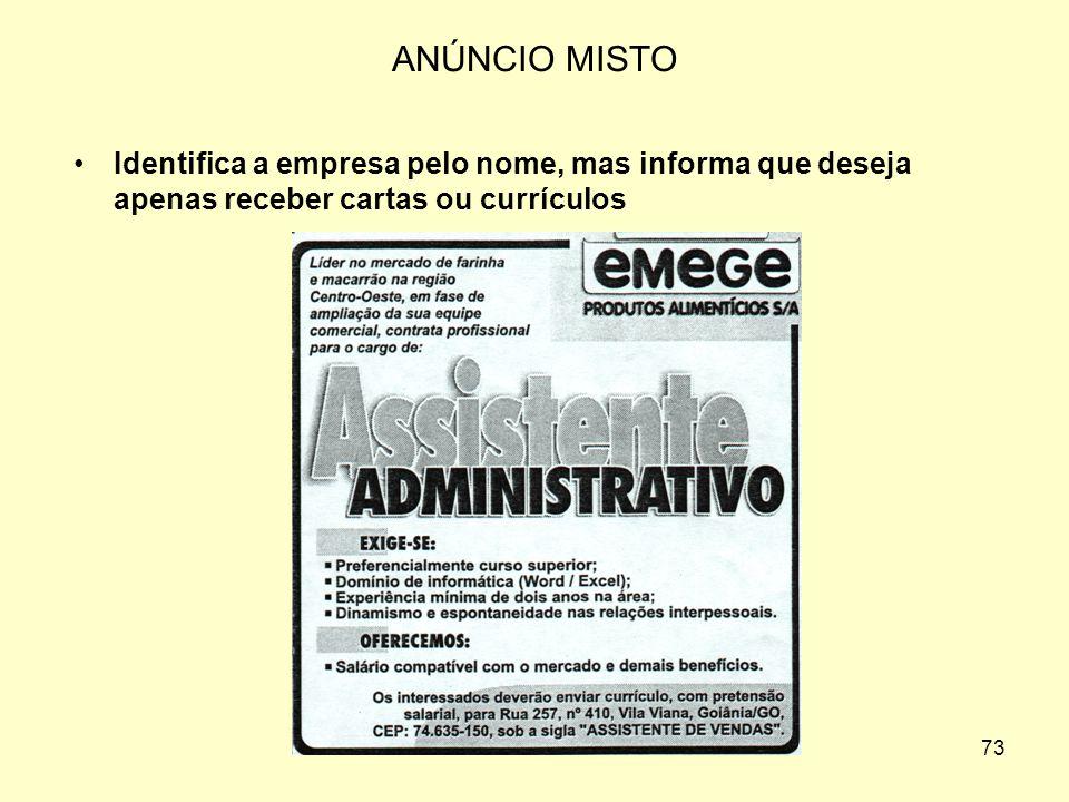 ANÚNCIO MISTO Identifica a empresa pelo nome, mas informa que deseja apenas receber cartas ou currículos.
