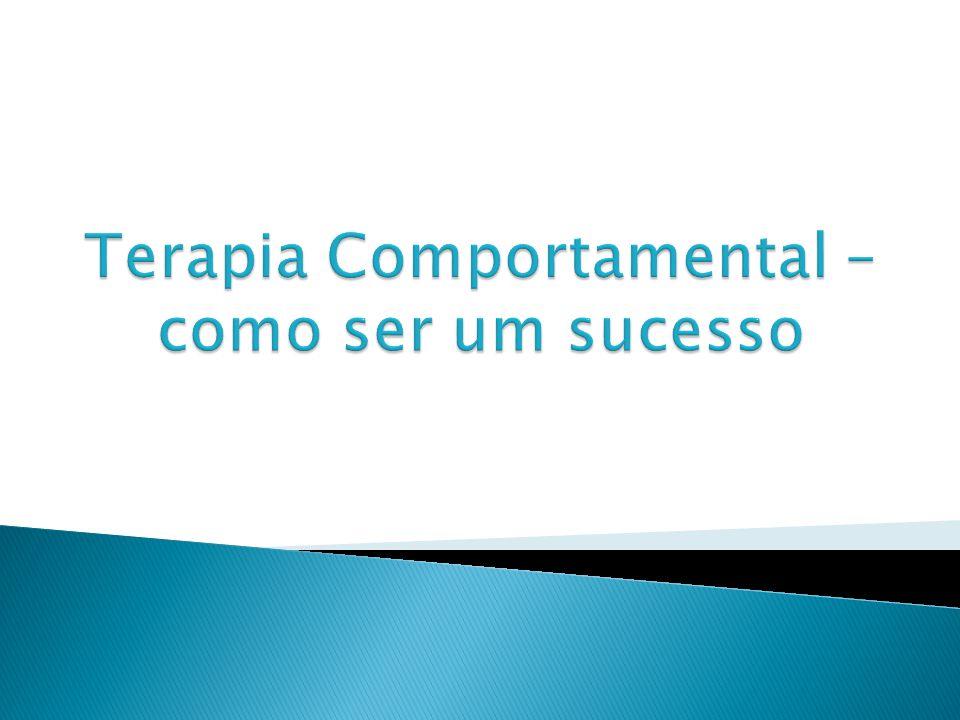 Terapia Comportamental – como ser um sucesso