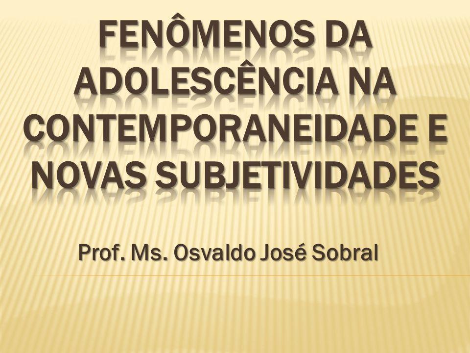 FENÔMENOS DA ADOLESCÊNCIA NA COnTEMPORANEIDADE E NOVAS SUBJETIVIDADES