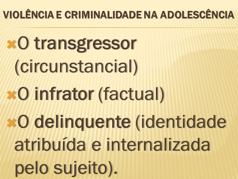 violência e criminalidade NA ADOLESCÊNCIA