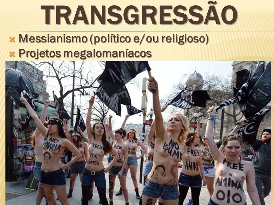 TRANSGRESSÃO Messianismo (político e/ou religioso)