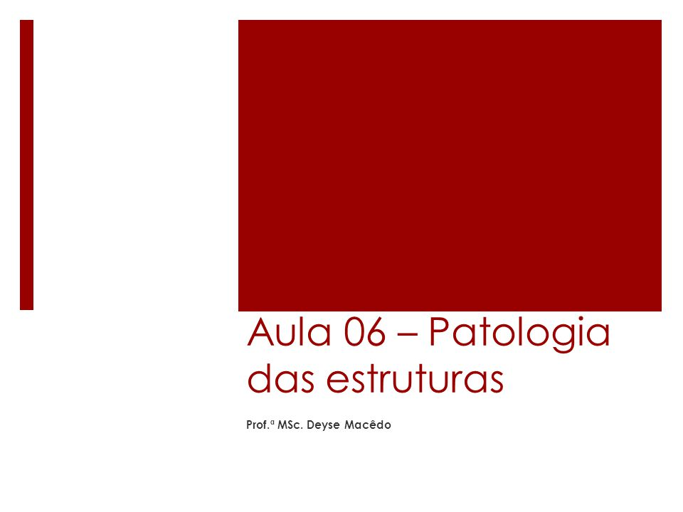 Aula 06 – Patologia das estruturas