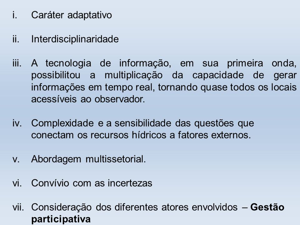 Caráter adaptativo Interdisciplinaridade.