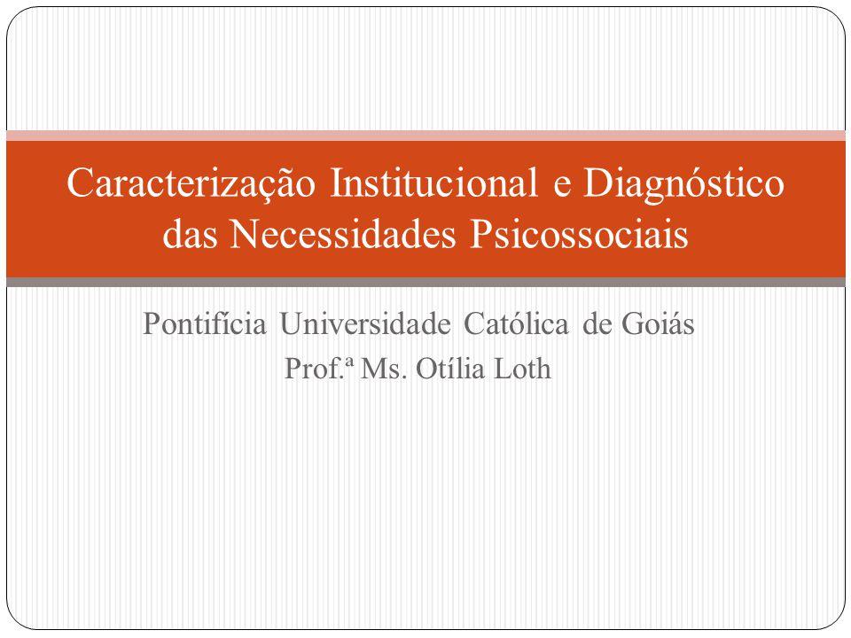 Pontifícia Universidade Católica de Goiás Prof.ª Ms. Otília Loth