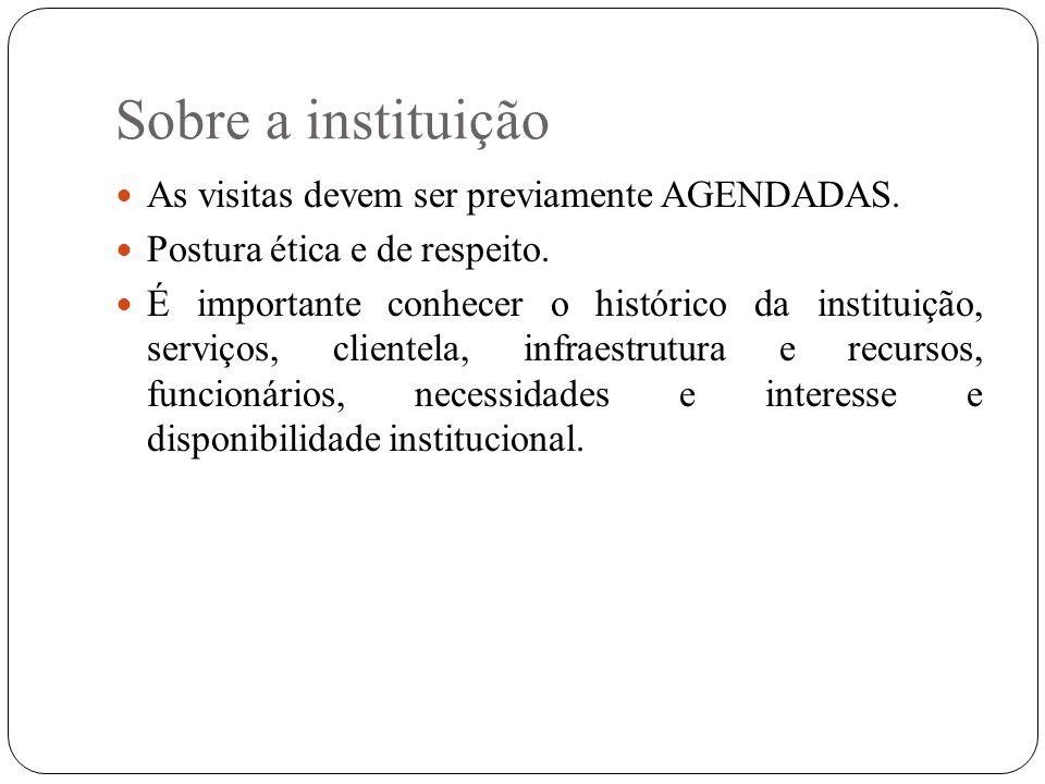 Sobre a instituição As visitas devem ser previamente AGENDADAS.