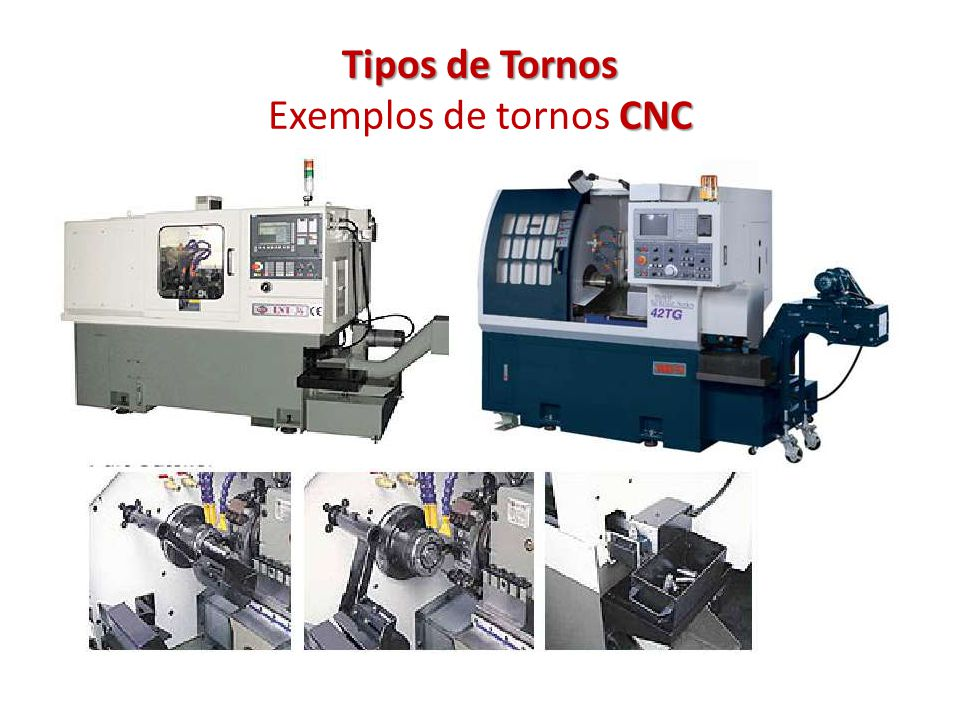 Tipos de Tornos Exemplos de tornos CNC