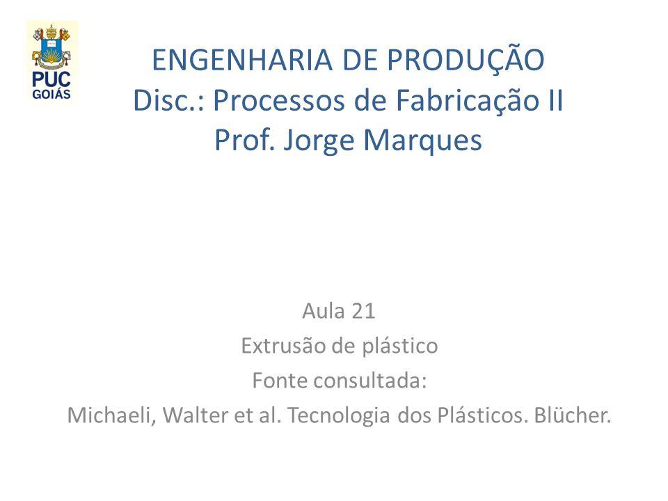 Michaeli, Walter et al. Tecnologia dos Plásticos. Blücher.