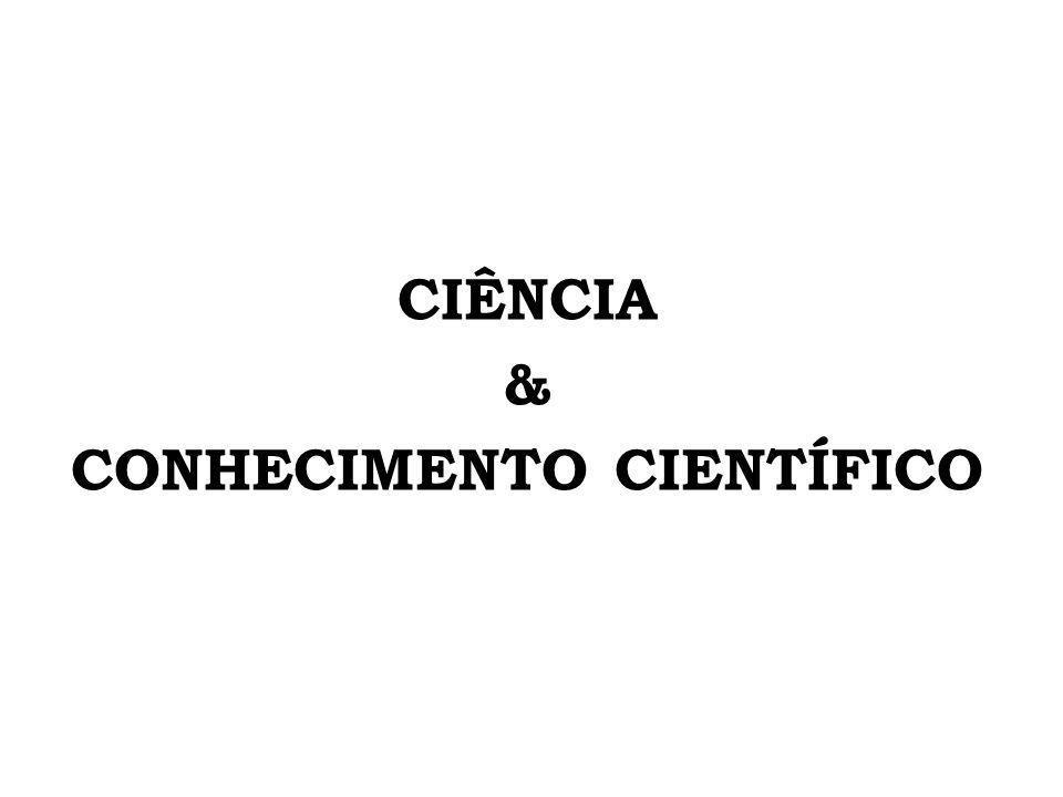 CIÊNCIA & CONHECIMENTO CIENTÍFICO