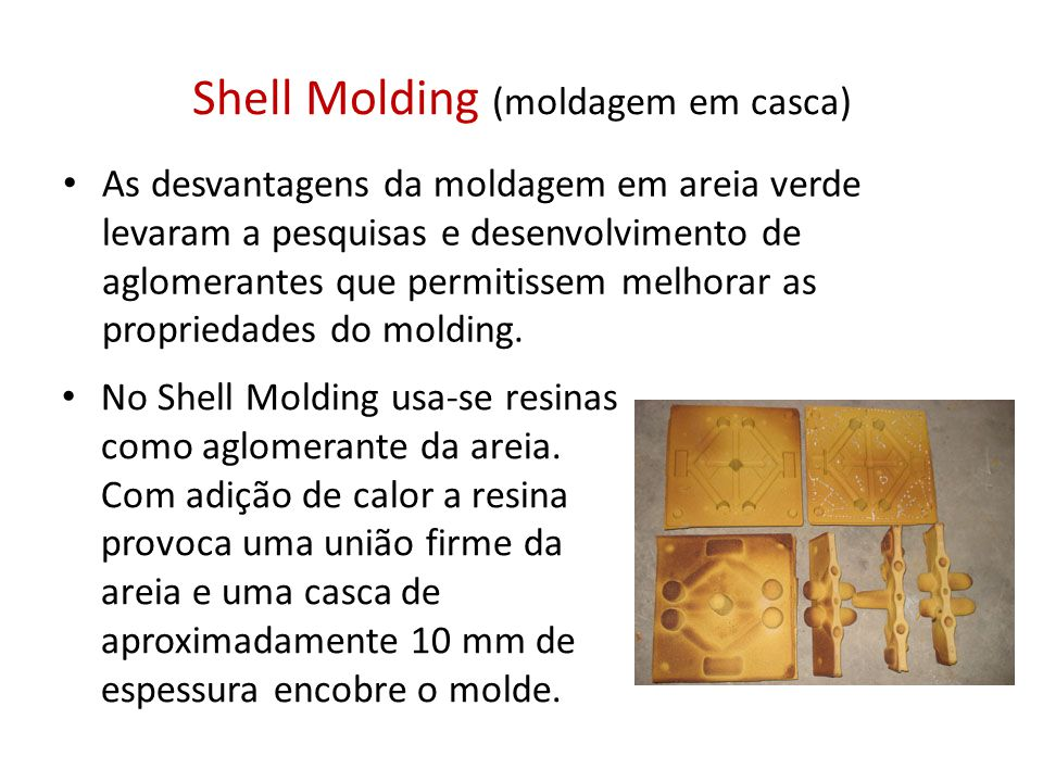 Shell Molding (moldagem em casca)