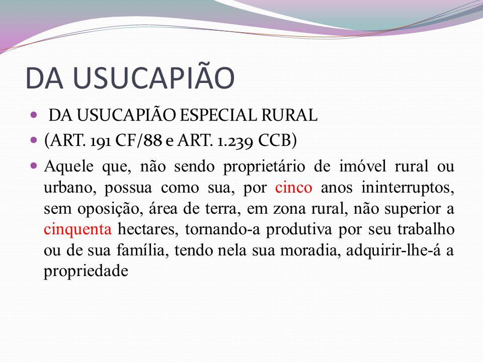 DA USUCAPIÃO DA USUCAPIÃO ESPECIAL RURAL