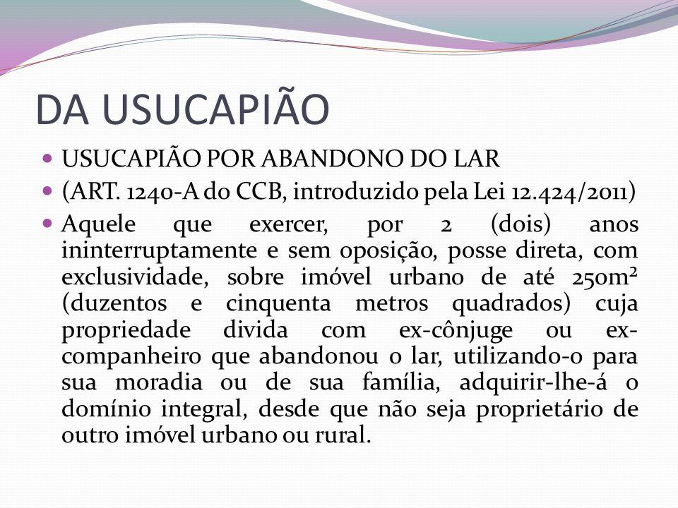 DA USUCAPIÃO USUCAPIÃO POR ABANDONO DO LAR