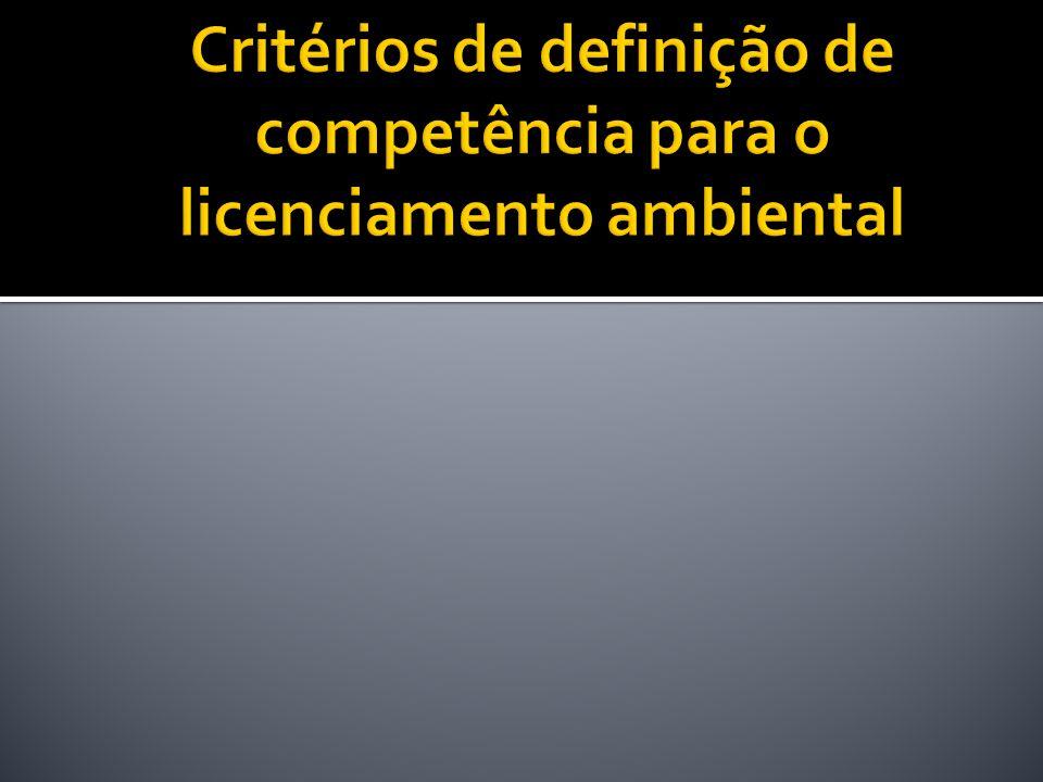 Critérios de definição de competência para o licenciamento ambiental