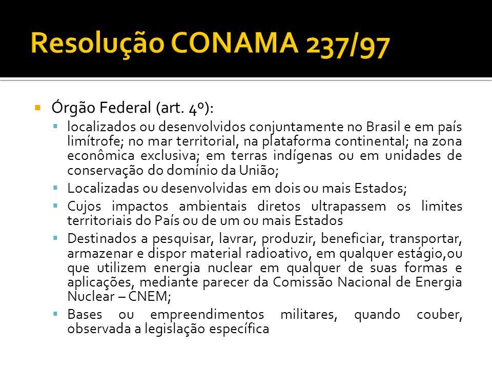 Resolução CONAMA 237/97 Órgão Federal (art. 4º):