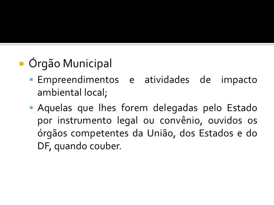 Órgão Municipal Empreendimentos e atividades de impacto ambiental local;