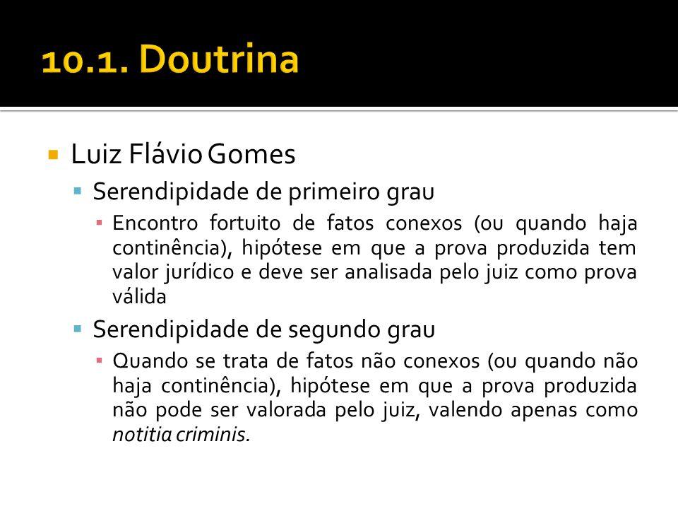 10.1. Doutrina Luiz Flávio Gomes Serendipidade de primeiro grau