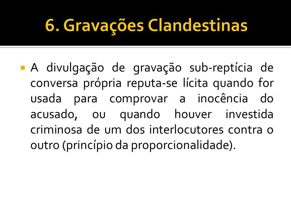 6. Gravações Clandestinas