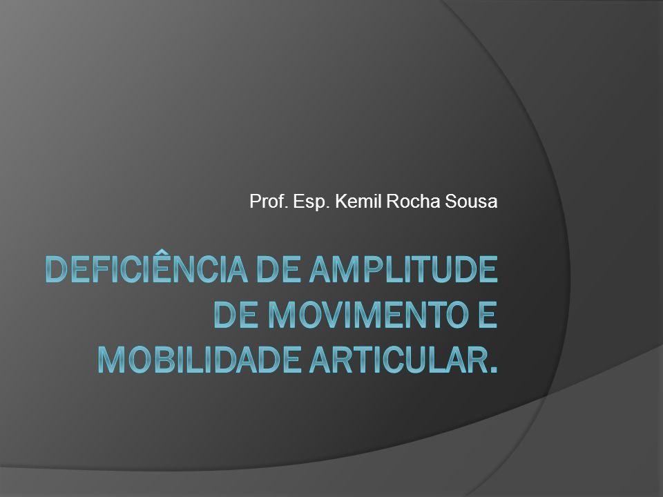 Deficiência de amplitude de movimento e mobilidade articular.