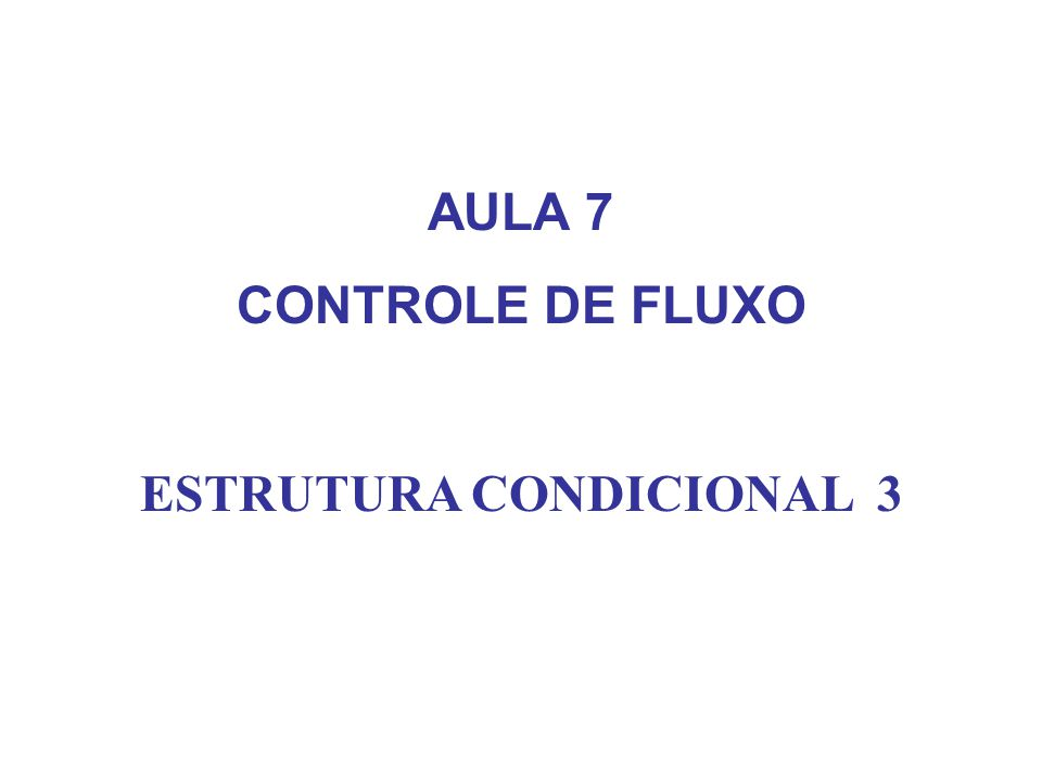 ESTRUTURA CONDICIONAL 3