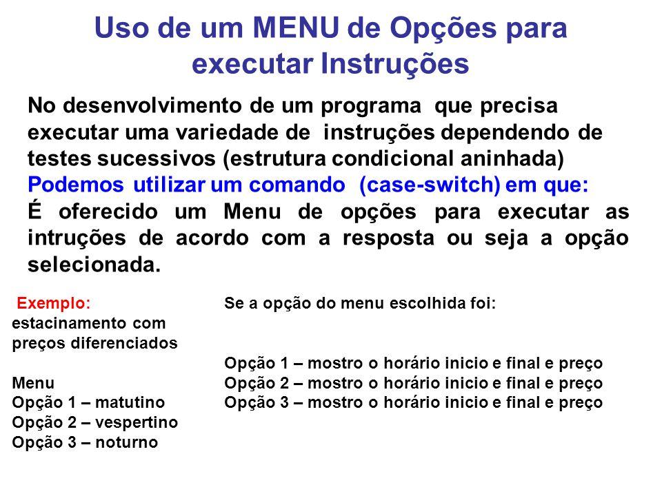 Uso de um MENU de Opções para executar Instruções