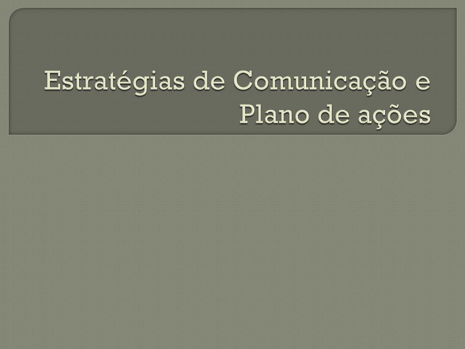 Estratégias de Comunicação e Plano de ações