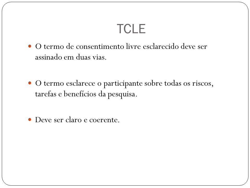TCLE O termo de consentimento livre esclarecido deve ser assinado em duas vias.