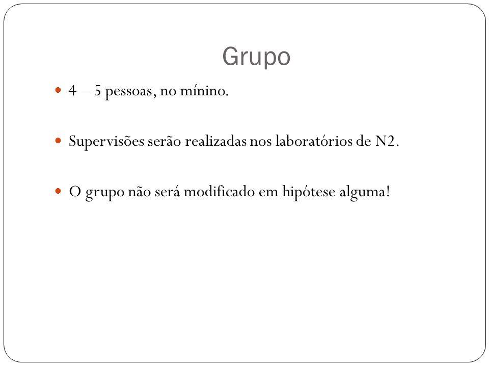 Grupo 4 – 5 pessoas, no mínino.
