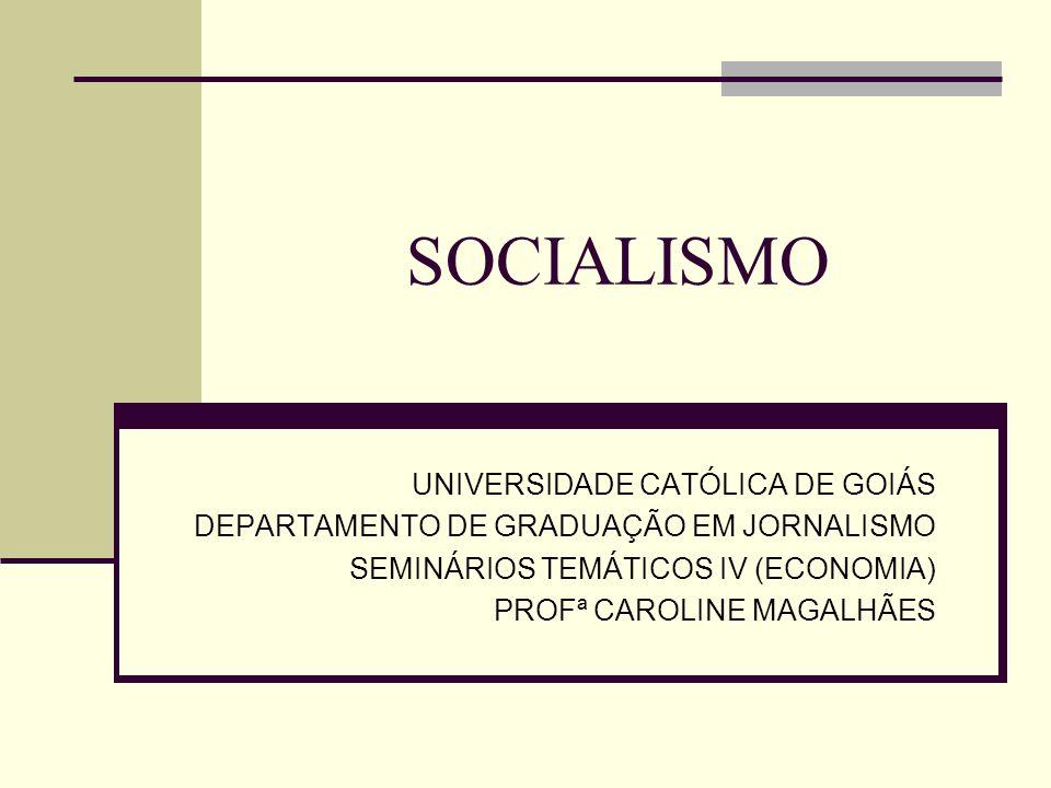 SOCIALISMO UNIVERSIDADE CATÓLICA DE GOIÁS