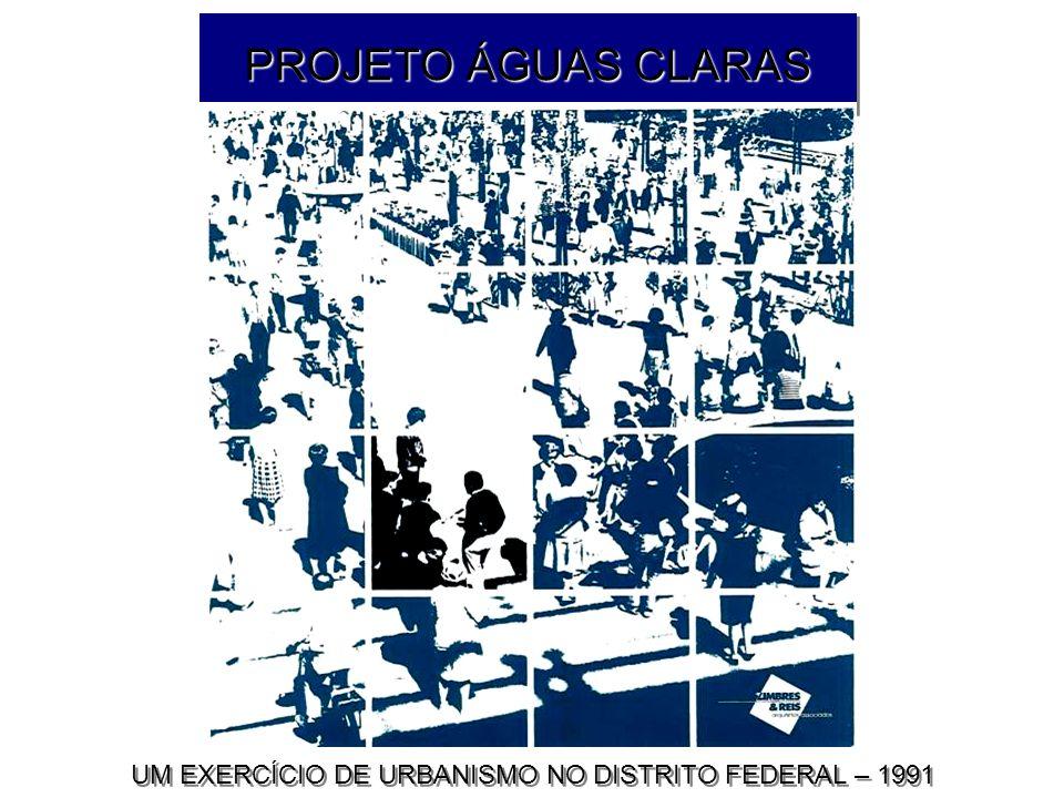 UM EXERCÍCIO DE URBANISMO NO DISTRITO FEDERAL – 1991