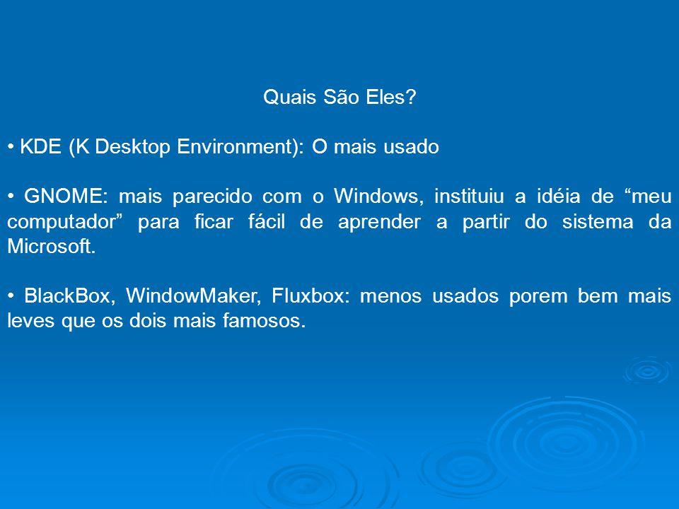 Quais São Eles • KDE (K Desktop Environment): O mais usado.