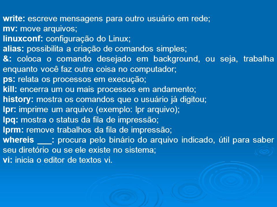 write: escreve mensagens para outro usuário em rede;