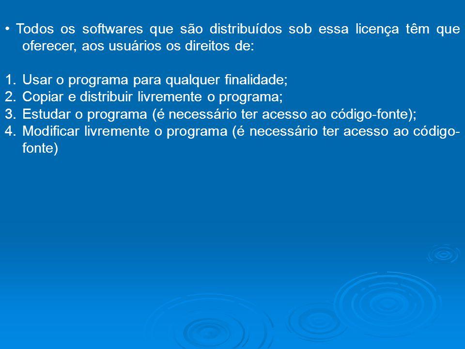 • Todos os softwares que são distribuídos sob essa licença têm que oferecer, aos usuários os direitos de: