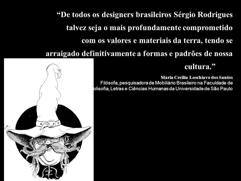 De todos os designers brasileiros Sérgio Rodrigues