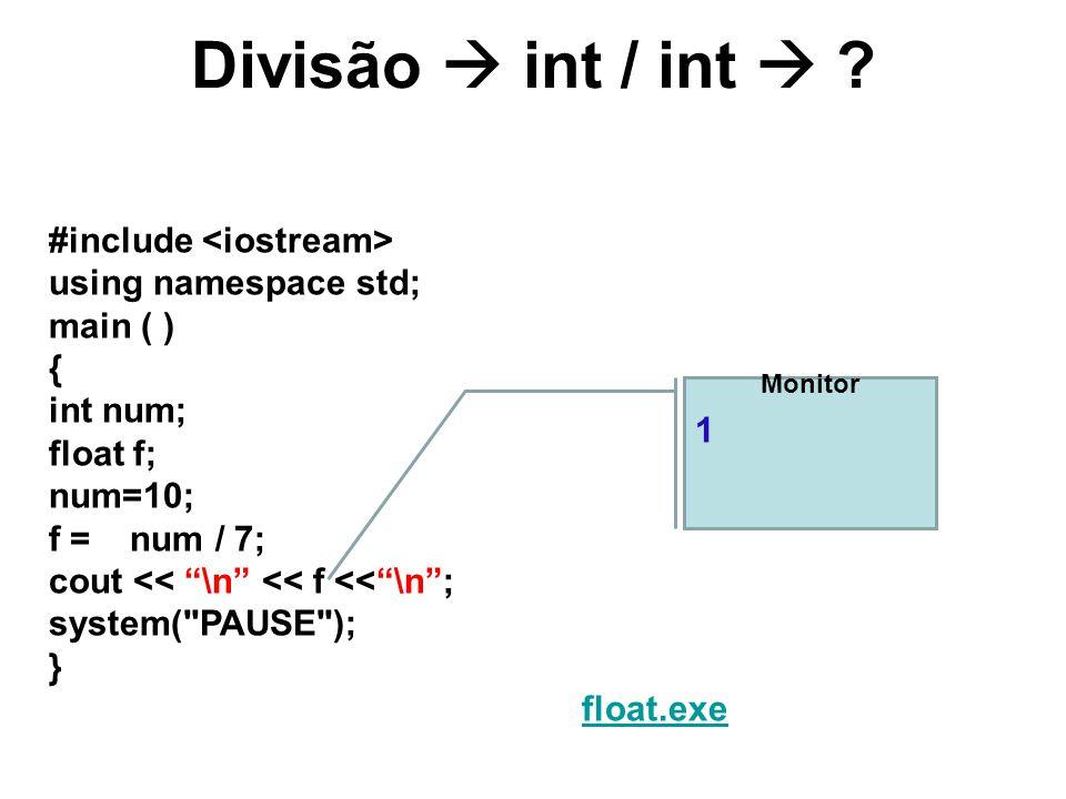 Divisão  int / int  Um modelador é aplicado a uma expressão. Ele força a mesma a ser de um tipo especificado.