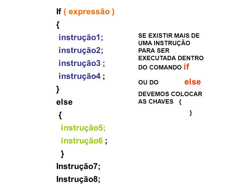 If ( expressão ) { instrução1; instrução2; instrução3 ; instrução4 ; }