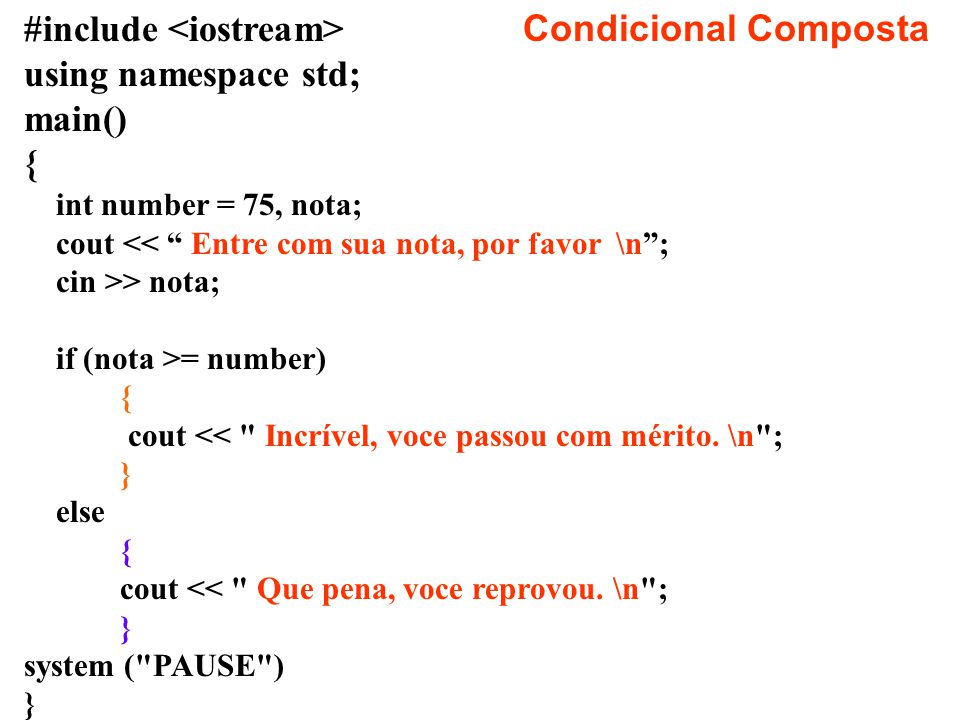 #include <iostream> Condicional Composta using namespace std;