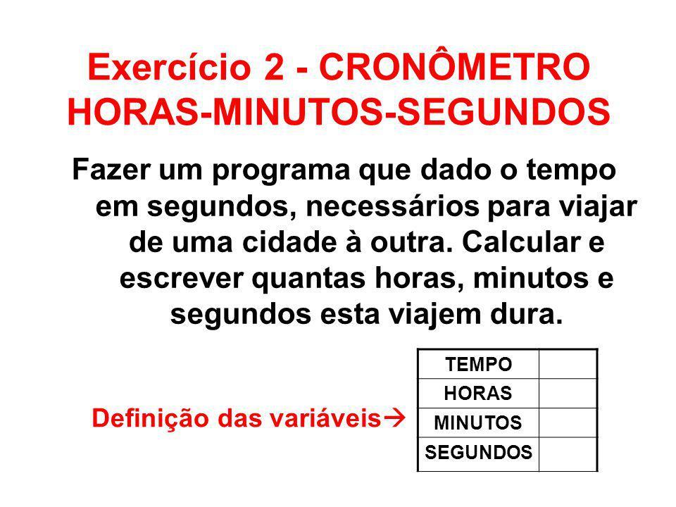 Exercício 2 - CRONÔMETRO HORAS-MINUTOS-SEGUNDOS