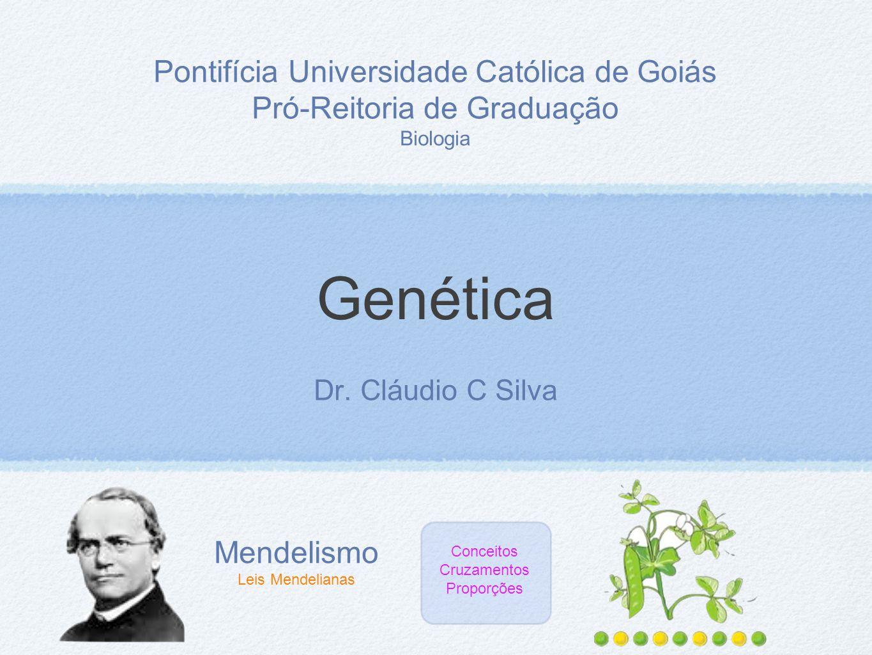 Genética Pontifícia Universidade Católica de Goiás